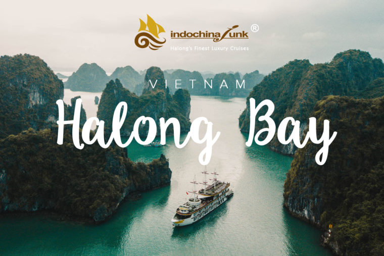 The Ha Long Bay – Indochina Junk