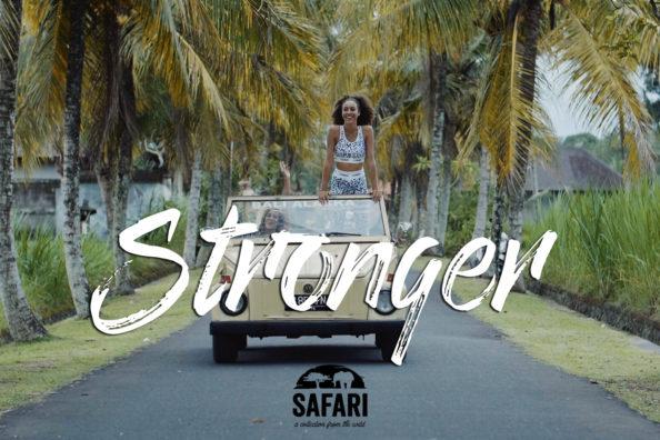 Stronger – Safari Campaign